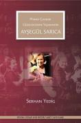 Serhan Yedig: Ayşegül Sarıca - Piyano Çalmak Güzelliklerde Yaşamaktır - Kitap