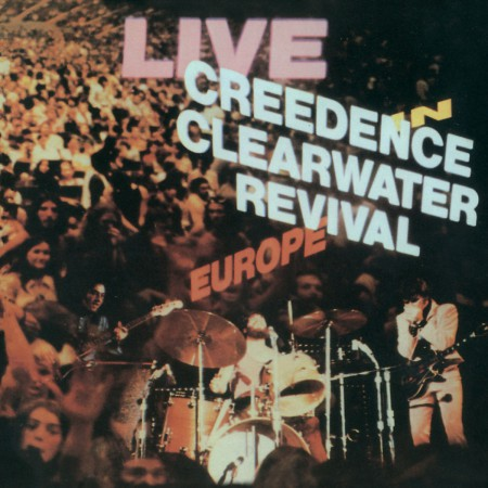 Creedence Clearwater Revival: Live In Europe - CD
