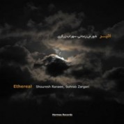 Shouresh Ranaee, Sohrap Zargari: Ethereal - CD