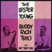 Lester Young: The Lester Young-Buddy Rich Trio w/ Nat K. Cole - CD