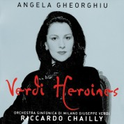 Angela Gheorghiu, Giuseppe Verdi, Orchestra Sinfonica di Milano Giuseppe Verdi, Riccardo Chailly: Verdi: Heroines - CD