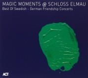 Çeşitli Sanatçılar: Magic Moments @ Schloss Elmau - CD