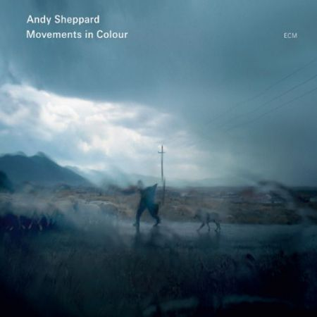 Andy Sheppard: Movements in Colour - CD