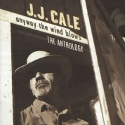 J.J. Cale: Anyway The Wind Blows: Anthology - CD