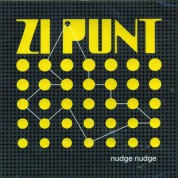 Zi Punt: Nudge Nudge - CD