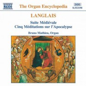 Langlais: Suite Medievale / Cinq Meditations Sur L'Apocalypse - CD