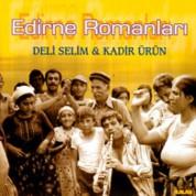 Deli Selim, Kadir Ürün: Edirne Romanları - CD