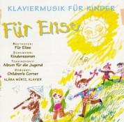Klára Würtz: Klaviermusik für Kinder: Für Elise - CD