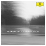 Louisa Fuller, Rico Costa, Natalia Bonner, Max Richter: Max Richter: Songs from Before - Plak