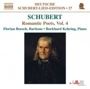 Florian Boesch: Schubert: Lied Edition 27 - Romantic Poets, Vol. 4 - CD
