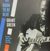Grant Green: Born To Be Blue - Plak
