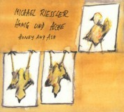Michael Riessler: Honey And Ash - CD