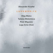 Oleg Malov, Tatiana Melentieva, Piotr Migunov, Lege Artis Choir: Knaifel: Lukomoriye - CD
