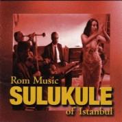 Çeşitli Sanatçılar: Sulukule : Rom Music of Istanbul - CD