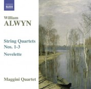 Maggini Quartet: Alwyn, W.: String Quartets Nos. 1-3 / Novelette - CD