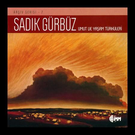Sadık Gürbüz: Umut ve Yaşam Türküleri (Arşiv Serisi 7) - CD