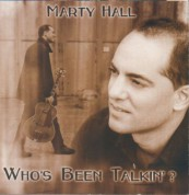 Marty Hall: Who's Been Talkin'? - CD