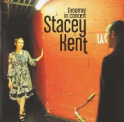 Stacey Kent: Dreamer in Concert - CD