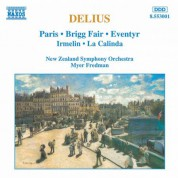 Delius: Paris / Brigg Fair / Eventyr / Irmelin / La Calinda - CD