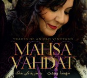 Mahsa Vahdat: Traces of an old Vineyard - CD