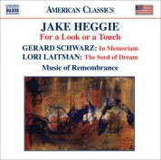 Music of Remembrance: Heggie: For A Look or A Touch / Schwarz: In Memoriam / Laitman: The Seed of Dream - CD
