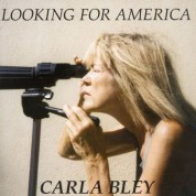 Carla Bley: Looking For America - CD