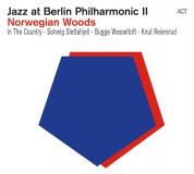 Solveig Slettahjell, Bugge Wesseltoft, Knut Reiersrud, In The Country: Jazz at Berlin Philharmonic II: Norwegian Woods - CD