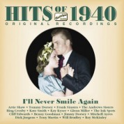 Hits Of The 1940S, Vol. 1 (1940): I'Ll Never Smile Again - CD