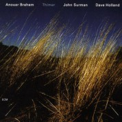 Anouar Brahem, John Surman, Dave Holland: Thimar - CD
