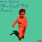 Murat Özyüksel: Bir Çiçek Yılı Sonra - CD