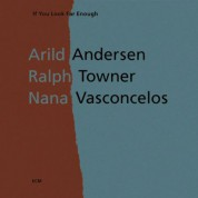 Arild Andersen, Ralph Towner, Nana Vasconcelos: If You Look Far Enough - CD