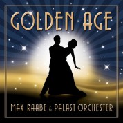 Palast Orchester: Max Raabe - Golden Age - CD
