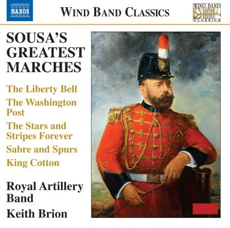 Royal Artillery Band: Sousa's Greatest Marches - CD