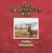 Tragically Hip: Road Apples - Plak