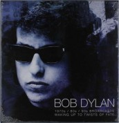 Bob Dylan: Waking Up to Twists of Fate - 1970s, 1980s, 1990s Broadcasts - Plak