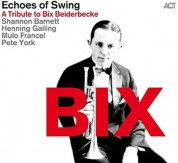 Echoes of Swing: BIX. A Tribute To Bix Beiderbecke - CD