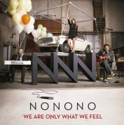 Nonono: We Are Only What We Feel - CD