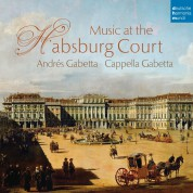 Andres Gabetta, Cappela Gabetta: Music At The Habsburg Court - CD