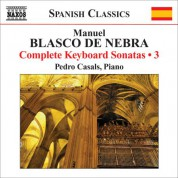 Pedro Casals: Blasco de Nebra, M.: Complete Keyboard Sonatas, Vol. 3 - CD