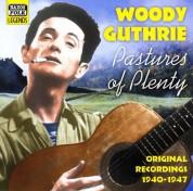 Guthrie, Woody: Pastures of Plenty (1940-1947) - CD