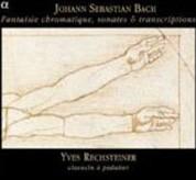 Yves Rechsteiner: Johann Sebastiann Bach - Fantasia Cromatica, sonates & transcriptions - CD