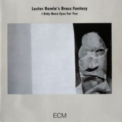 Lester Bowie's Brass Fantasy: I Only Have Eyes For You - CD