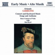 Gibbons: Consort and Keyboard Music / Songs and Anthems - CD