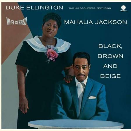 Duke Ellington, Mahalia Jackson: Black Brown And Beige (Limited Edition +3 Bonus Tracks) - Plak