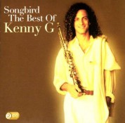 Kenny G: Songbird: The Best Of Kenny G - CD