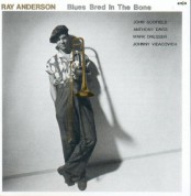 Ray Anderson: Blues Bred In The Bone - CD