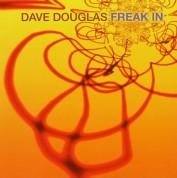 Dave Douglas: Freak In - CD