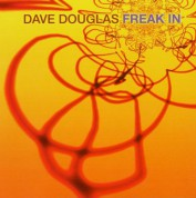 Dave Douglas: Freak In - CD