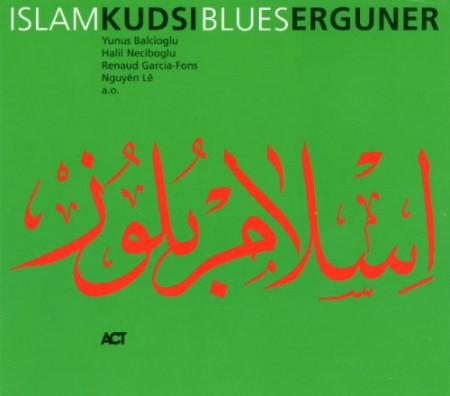 Kudsi Ergüner: Islam Blues - CD