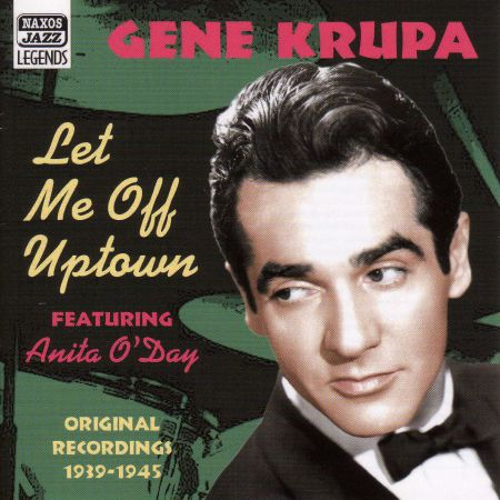 Krupa, Gene: Let Me Off Uptown (1939-1945) - CD